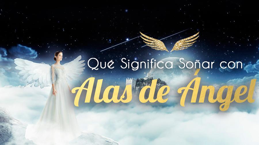 Qué Significa Soñar Con Alas De ángel Significado De Los Sueños