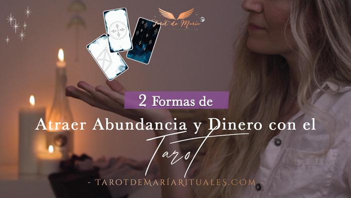 Cómo Atraer Dinero y Abundancia con el Tarot - Tarot de María Rituales