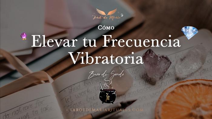 Elevar tu Frecuencia Vibratoria