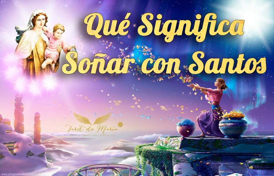 Qué Significa Soñar con Santos Vírgenes Dios
